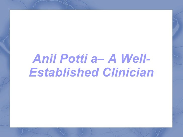 Anil Potti a– A Well-Established Clinician