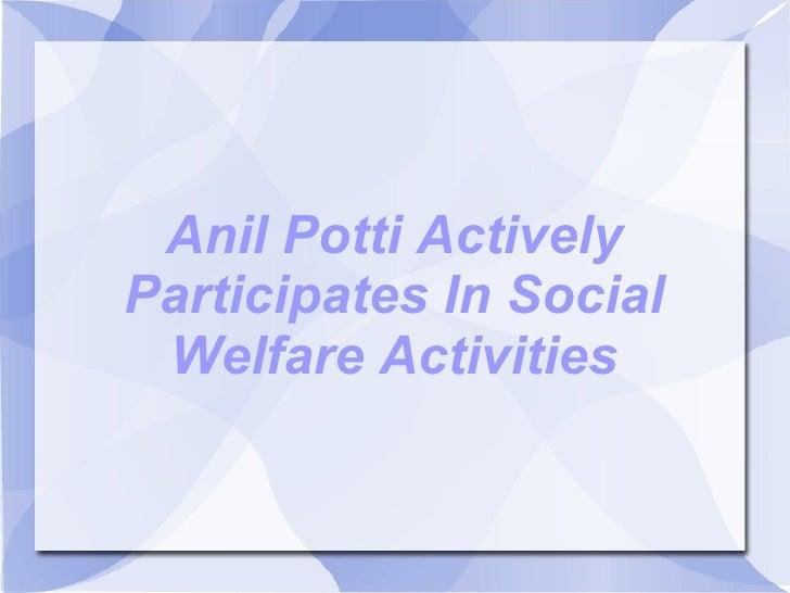Anil Potti ActivelyParticipates In Social Welfare Activities