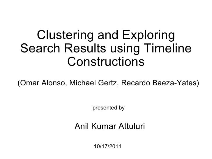 Clustering and Exploring Search Results using Timeline Constructions (Omar Alonso, Michael Gertz, Recardo Baeza-Yates) pre...