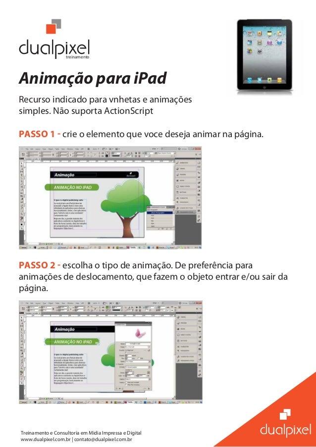 Treinamento e Consultoria em Midia Impressa e Digital www.dualpixel.com.br | contato@dualpixel.com.br Animação para iPad R...