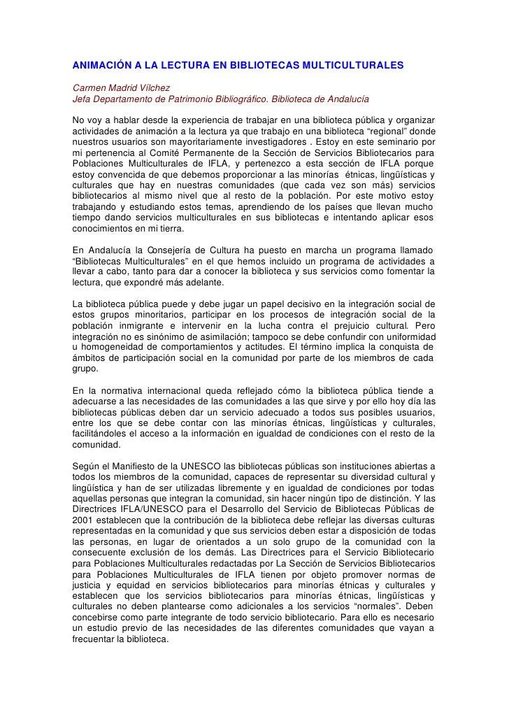 ANIMACIÓN A LA LECTURA EN BIBLIOTECAS MULTICULTURALES  Carmen Madrid Vílchez Jefa Departamento de Patrimonio Bibliográfico...