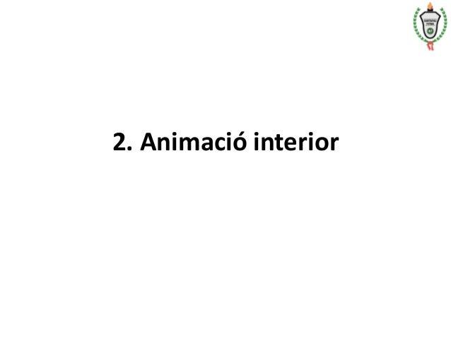 2. Animació interior