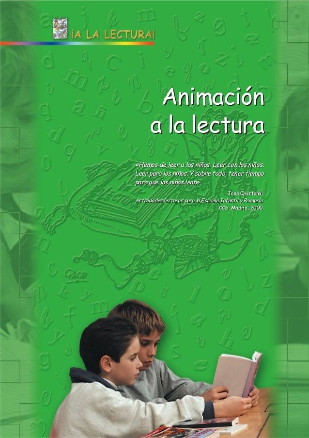 Animación a la lectura «Hemos de leer a los niños. Leer con los niños. Leer para los niños. Y sobre todo, tener tiempo par...
