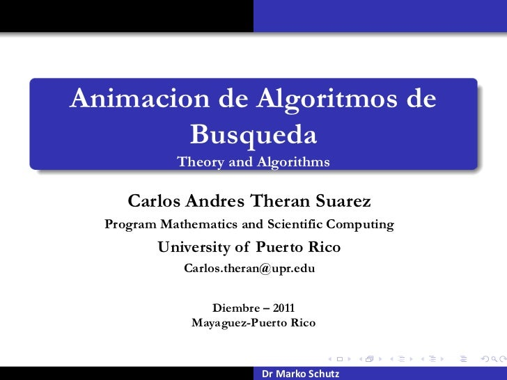 Animacion de Algoritmos de        Busqueda             Theory and Algorithms     Carlos Andres Theran Suarez  Program Math...