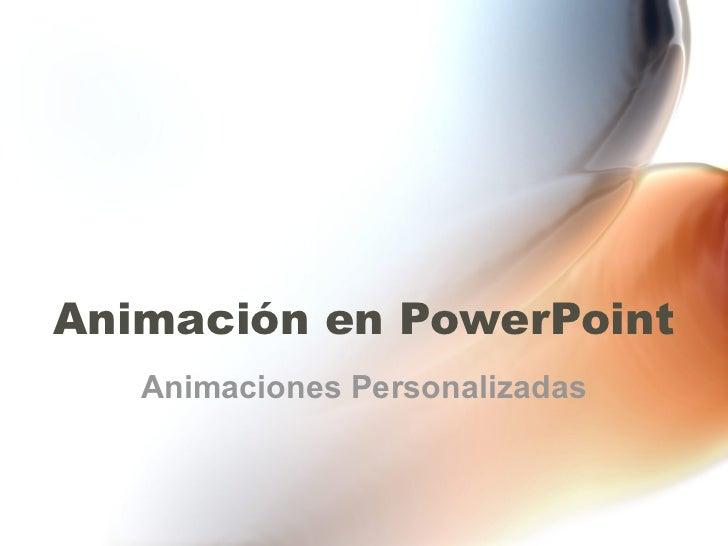 Animación en PowerPoint   Animaciones Personalizadas
