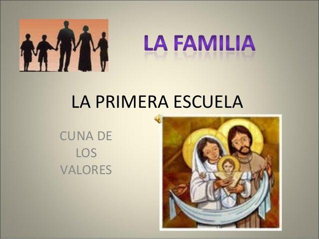 LA PRIMERA ESCUELA CUNA DE LOS VALORES