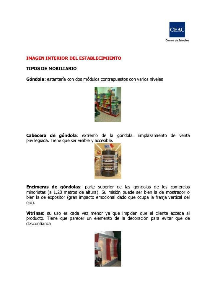 IMAGEN INTERIOR DEL ESTABLECIMIENTOTIPOS DE MOBILIARIOGóndola: estantería con dos módulos contrapuestos con varios niveles...