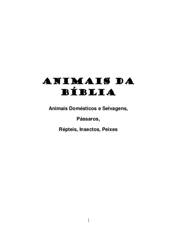 ANIMAIS DA BÍBLIA Animais Domésticos e Selvagens, Pássaros, Répteis, Insectos, Peixes 1