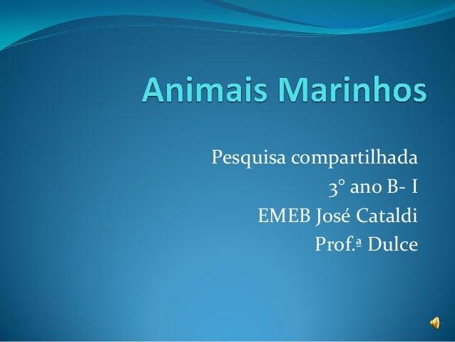 Pesquisa compartilhada 3° ano B- I EMEB José Cataldi Prof.ª Dulce