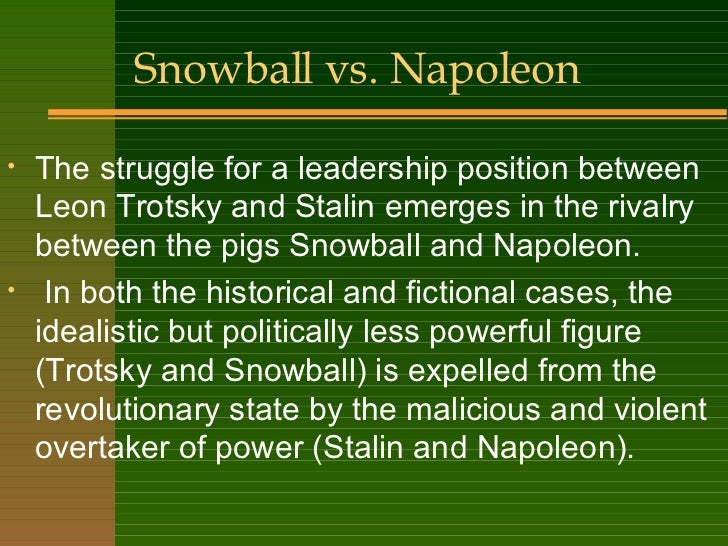 snowball vs napoleon essay At last the day came when snowball's plans then napoleon stood up in glowing sentences he painted a picture of animal farm as it might be when sordid.