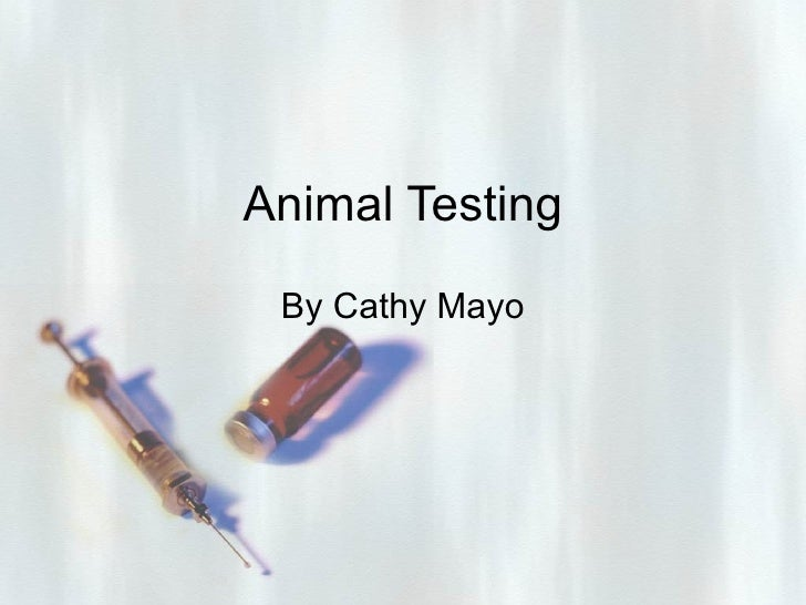 Animal Testing By Cathy Mayo