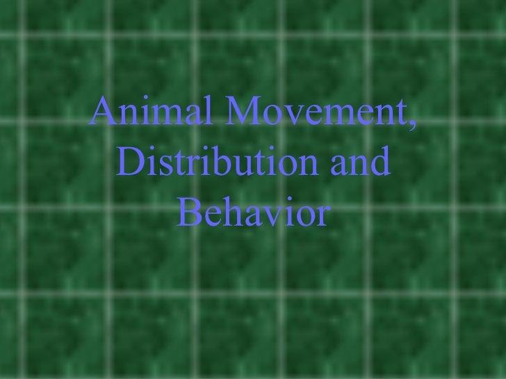 Animal Movement, Distribution and    Behavior