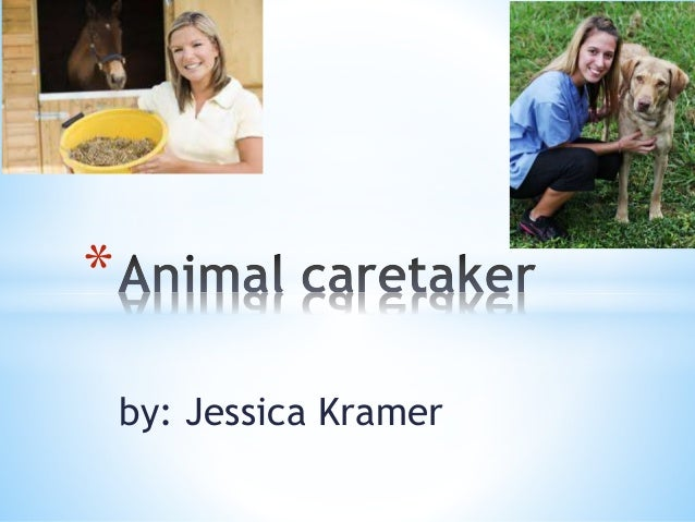 jessica k animal caretaker by jessica kramer