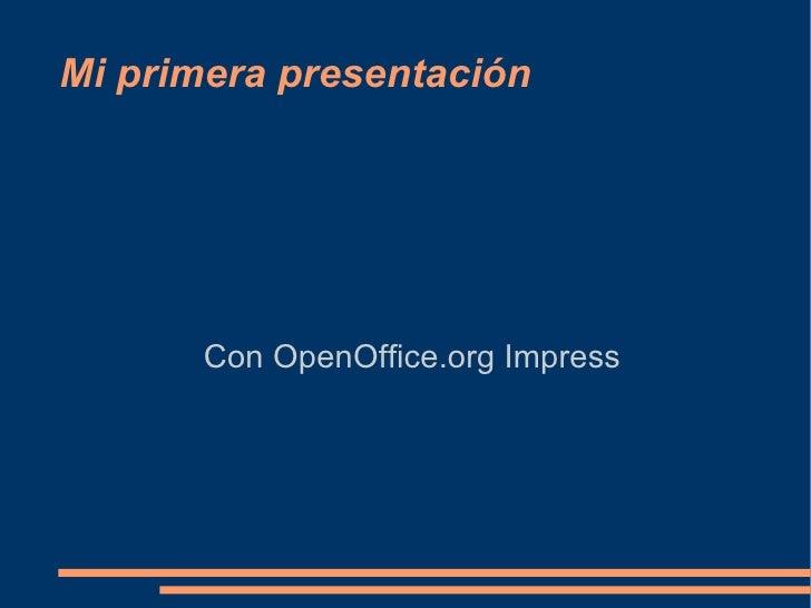 Mi primera presentación Con OpenOffice.org Impress