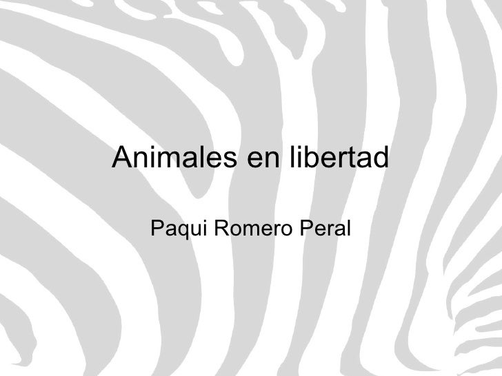 Animales en libertad Paqui Romero Peral
