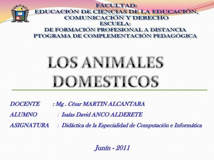 DOCENTE      : Mg . César MARTIN ALCANTARAALUMNO        : Isaías David ANCO ALDERETEASIGNATURA    : Didáctica de la Especi...