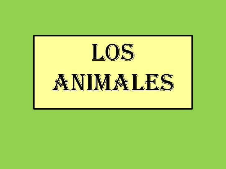 LOSANIMALES