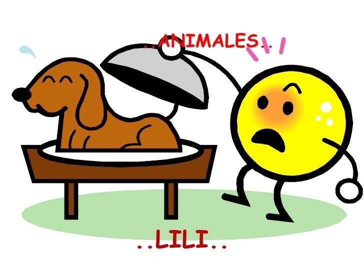 ..ANIMALES.. ..LILI..