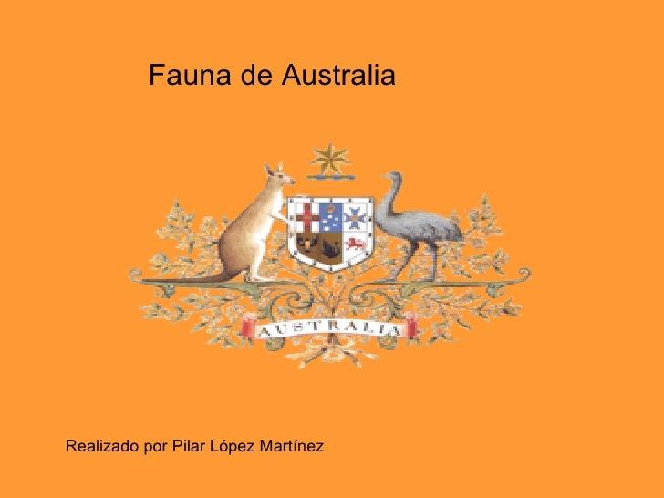 Realizado por Pilar López Martínez Fauna de Australia