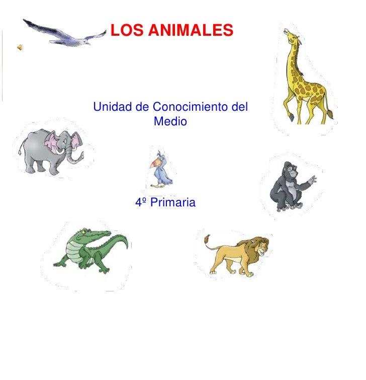 LOS ANIMALESUnidad de Conocimiento del          Medio       4º Primaria