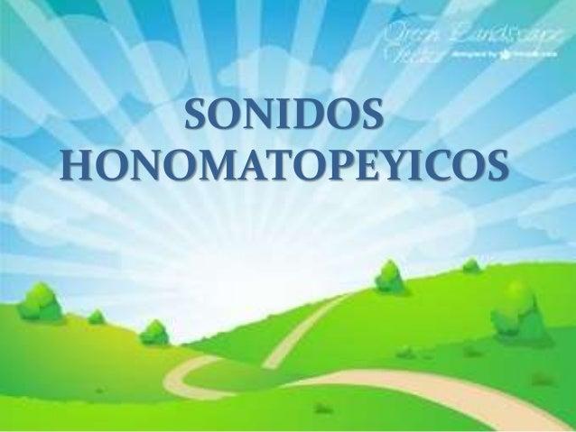 SONIDOS HONOMATOPEYICOS