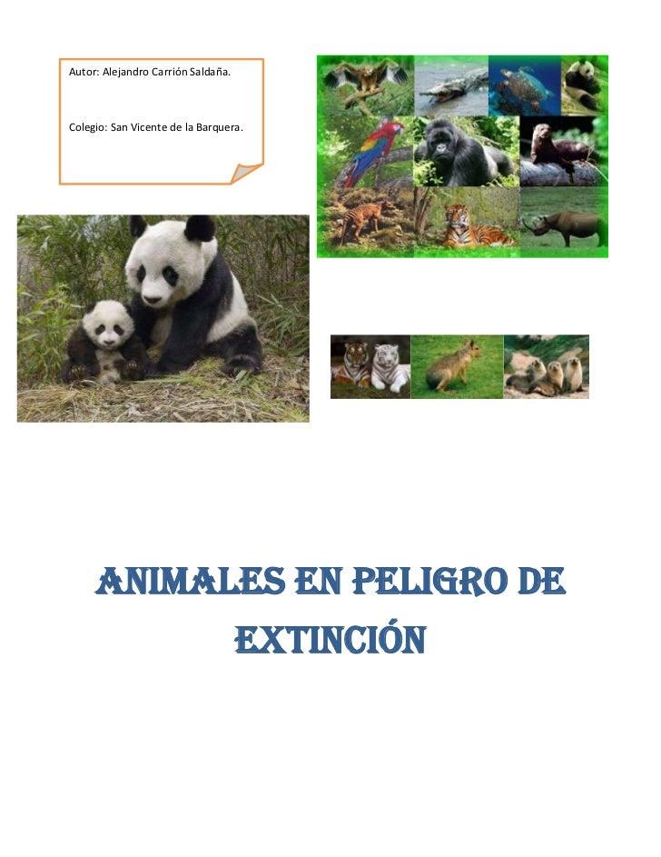 Autor: Alejandro Carrión Saldaña.Colegio: San Vicente de la Barquera.     Animales en Peligro de                          ...