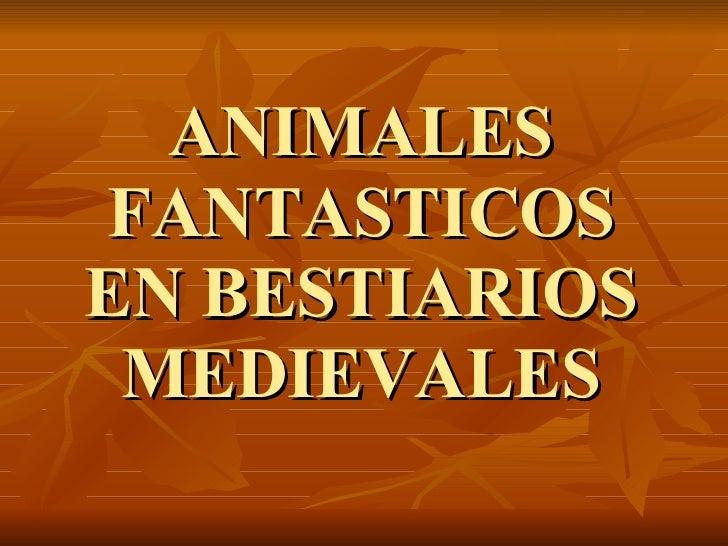 ANIMALES FANTASTICOS EN BESTIARIOS MEDIEVALES