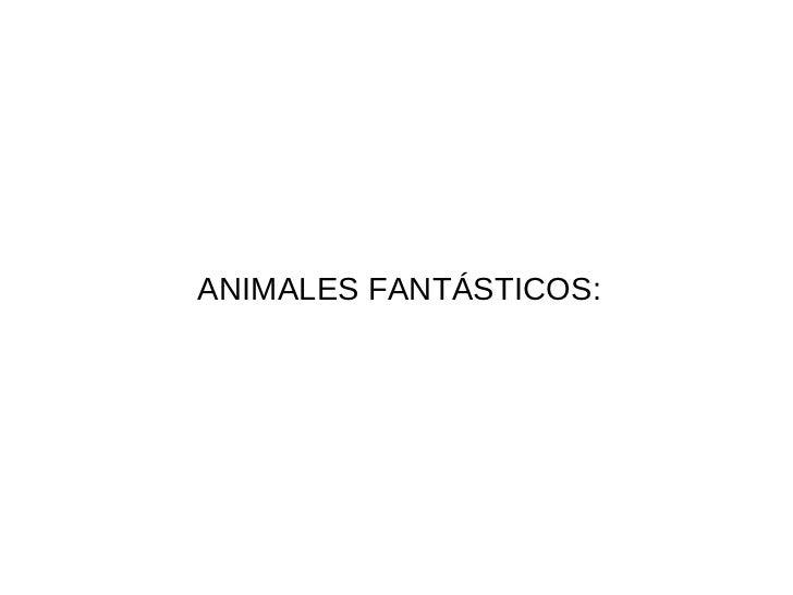 ANIMALES FANTÁSTICOS: