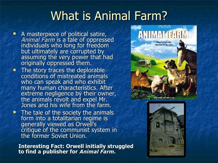 animal farm farm a political satire Animal farm remains a valuable gateway into political satire, but the point of a gate is that eventually we need to pass through it.