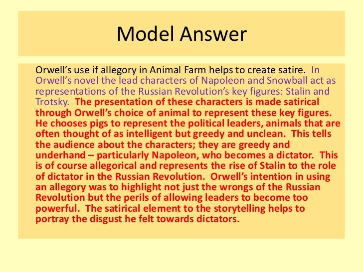 animal farm revising the novel 22 model answerorwell s use if allegory in animal farm helps to create satire