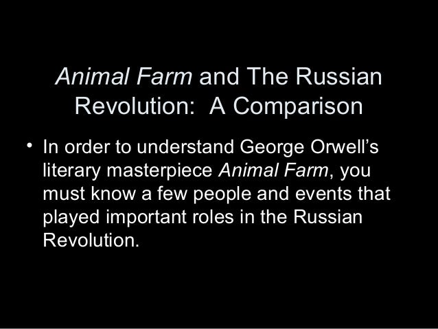 a comparison of the purpose of the russian revolution and the purpose of the animal farm revolution Animal farm simplifies these events, so we don't exactly get two rebellions battle of cowshed -there are two stages to the 1917 russian revolution -after the expulsion of the tsar, the bolsheviks came into power and tried to rebuild the country -russia soon met resistance (anti-bolsheviks) leon .