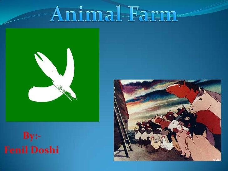 Animal Farm<br />  By:-<br />Fenil Doshi<br />