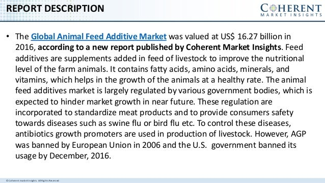 Global Animal Feed Additives Market is expected to expand at a CAGR of 4.43% in terms of revenue during 2017 – 2025 Slide 2