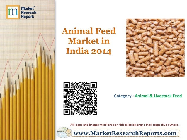 Category : Animal & Livestock Feed  All logos and Images mentioned on this slide belong to their respective owners.  www.M...