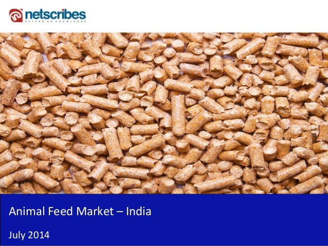 animal feed market india India compound feed market analysis offers latest trends, growth factors, industry competitiveness, top players, value/supply chain, porters framework analysis, industry stats, india compound feed market forecast to 2022.