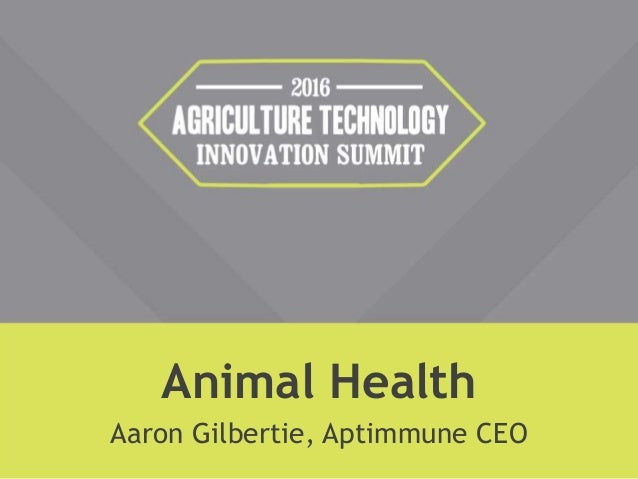 Animal Health Aaron Gilbertie, Aptimmune CEO