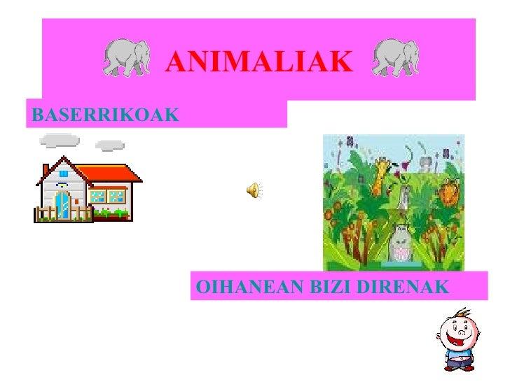 ANIMALIAK BASERRIKOAK OIHANEAN BIZI DIRENAK