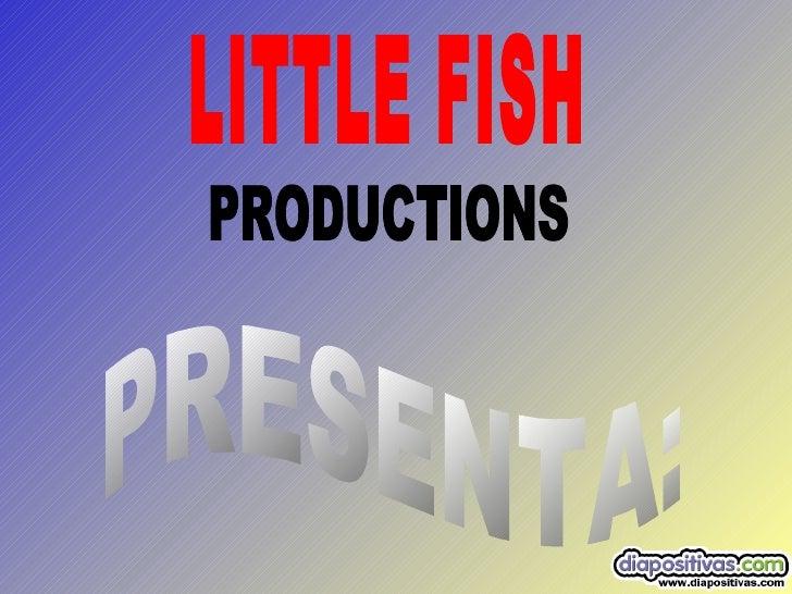 Si quieres ponerte en contacto    conmigo, manda un e-mail a:   Littlefish00@gmail.com