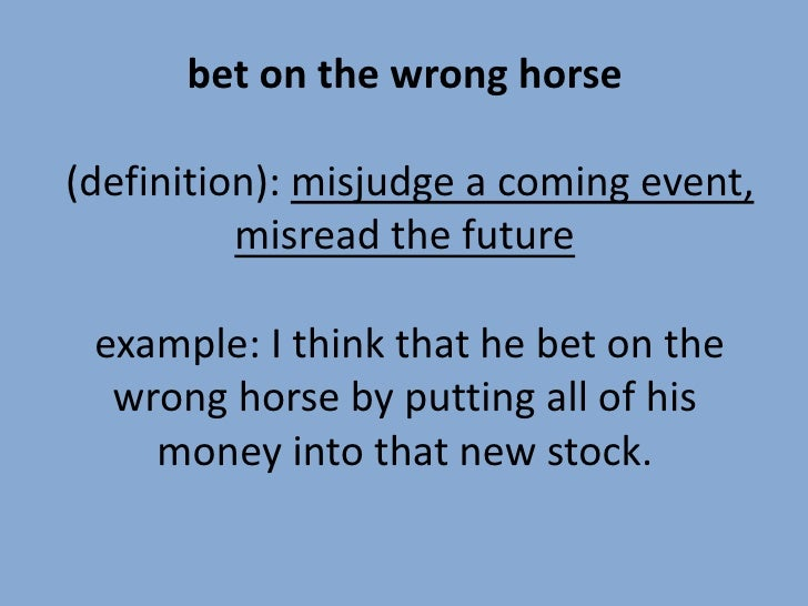 Bet on the wrong horse meaning betting on formula 1 championship