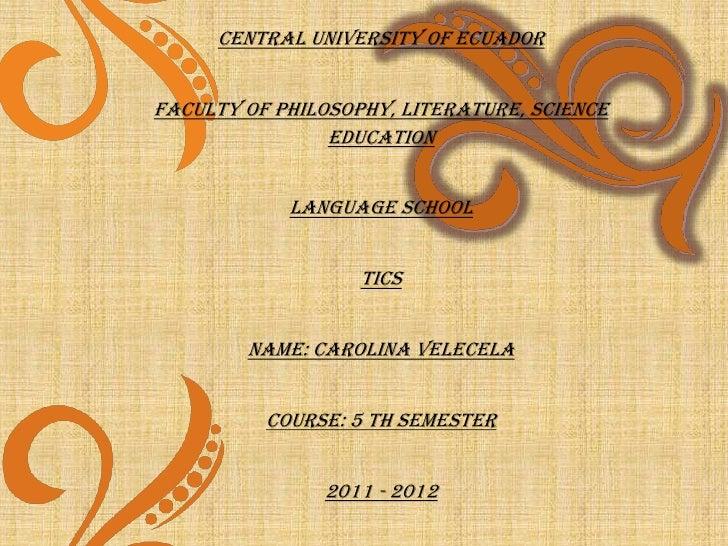 Central University of EcuadorFaculty of philosophy, literature, science                education            Language Schoo...