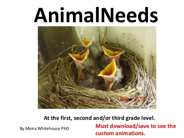 AnimalNeeds           At the first, second and/or third grade level.By Moira Whitehouse PhD          Must download/save to...
