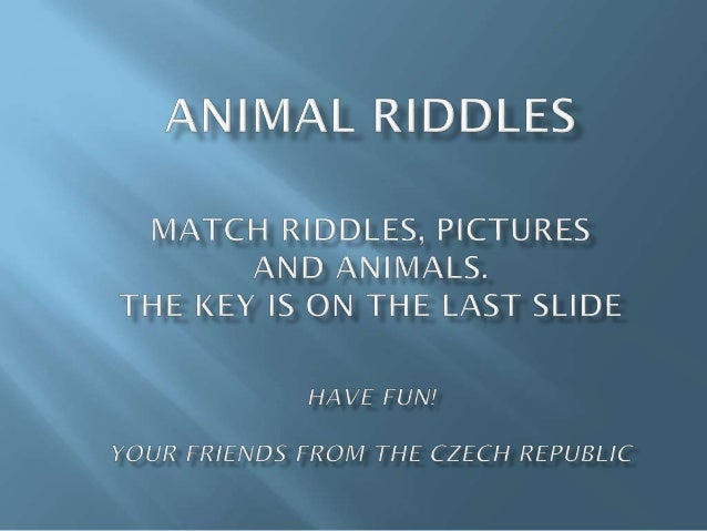   Riddle No.1  It is a big animal. It has got four legs. It is grey. It lives in rivers and lakes. I eats grass. It can s...