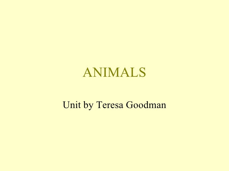 ANIMALS Unit by Teresa Goodman