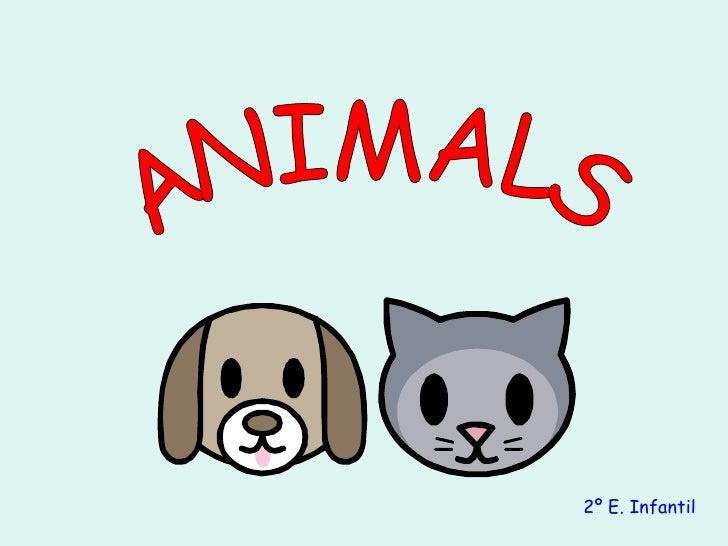ANIMALS 2º E. Infantil