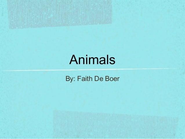 AnimalsBy: Faith De Boer