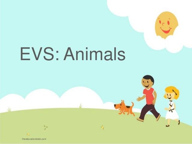 EVS: Animals theeducationdesk.com