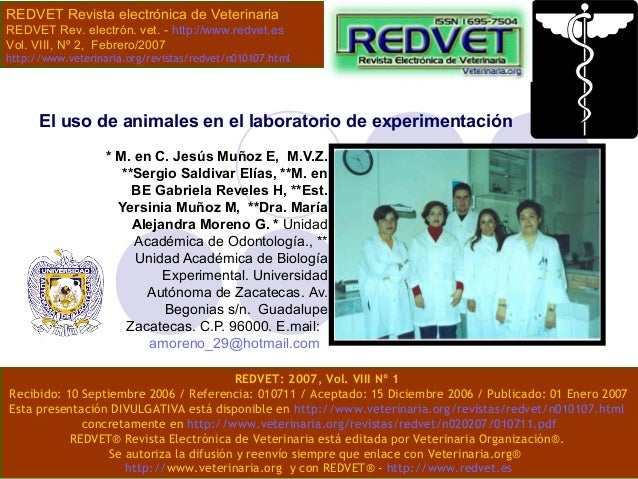 El uso de animales en el laboratorio de experimentación * M. en C. Jesús Muñoz E, M.V.Z. **Sergio Saldivar Elías, **M. en ...