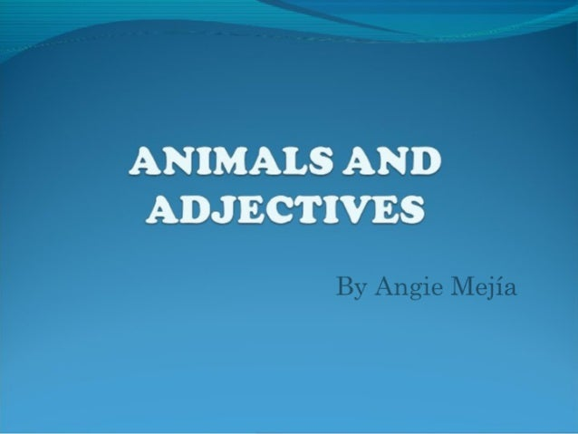 Animals and adjectives