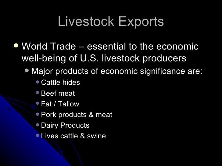Livestock Exports <ul><li>World Trade – essential to the economic well-being of U.S. livestock producers </li></ul><ul><ul...