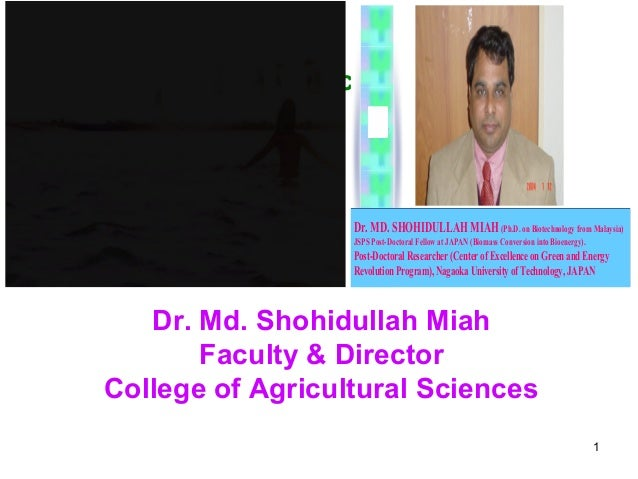 Animal Science  Dr. MD. SHOHIDULLAH MIAH (Ph.D. on Biotechnology from Malaysia) JSPS Post-Doctoral Fellow at JAPAN (Biomas...